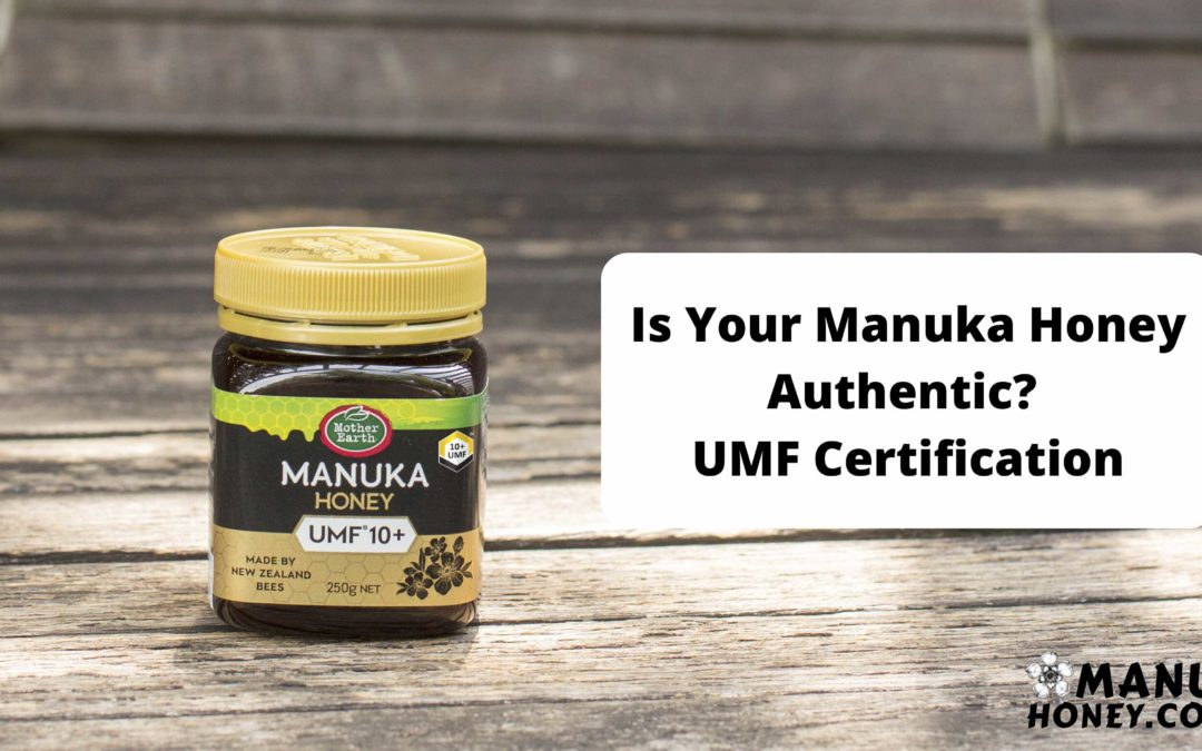 Is Your Manuka Honey Authentic? – UMF Certification