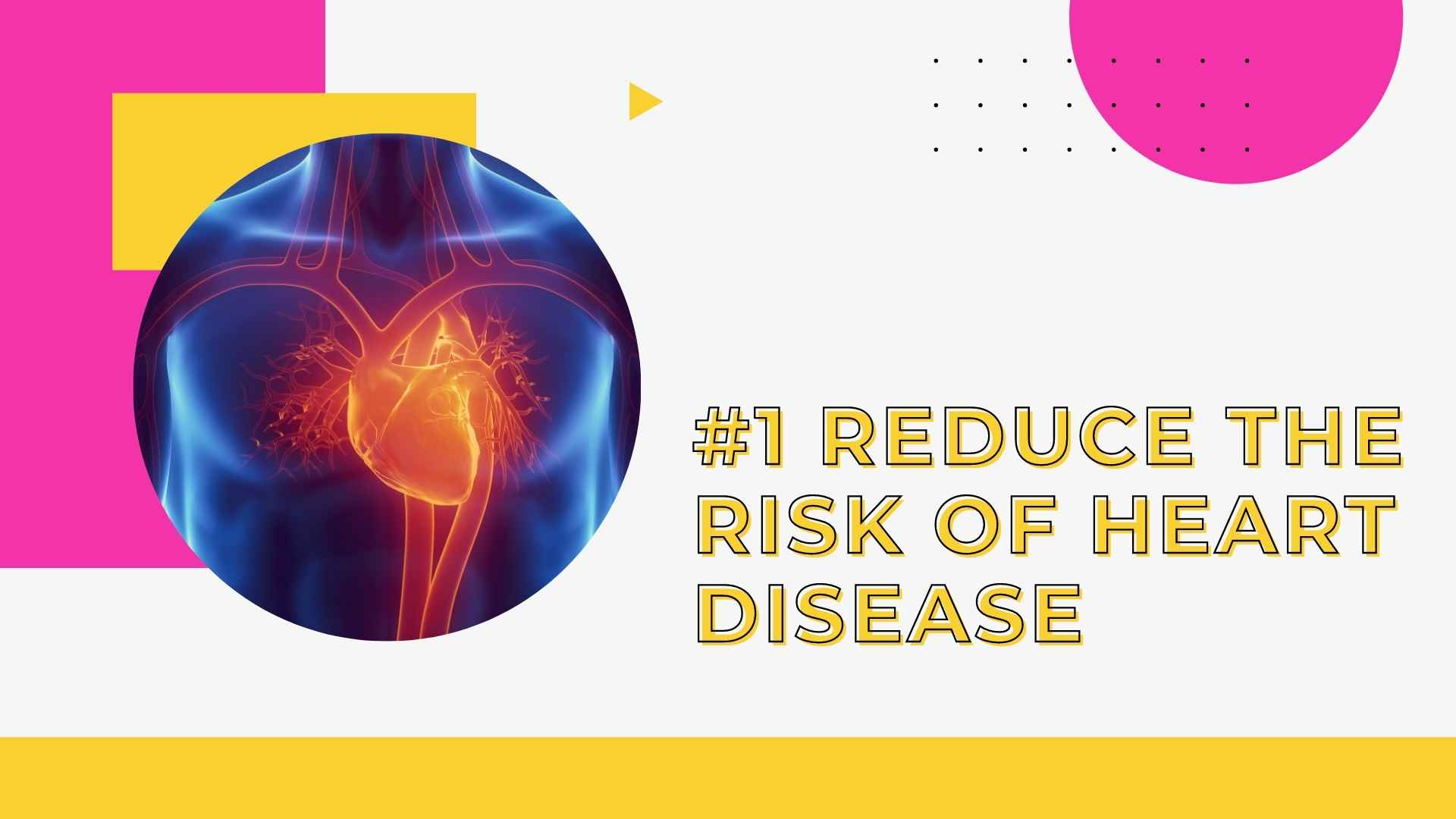 #1 Reduce The Risk Of Heart Disease