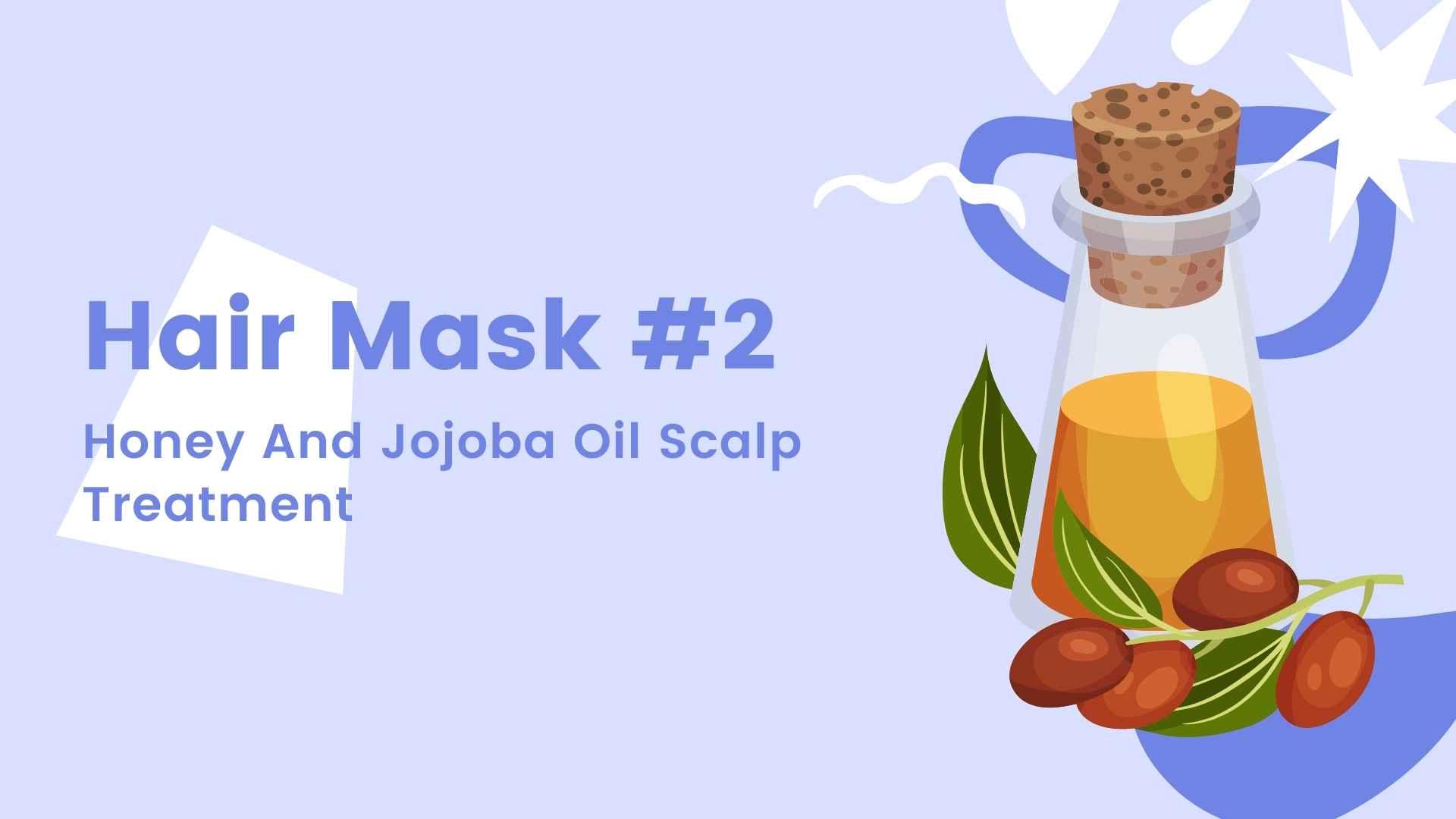 Hair Mask #2 Honey And Jojoba Oil Scalp Treatment