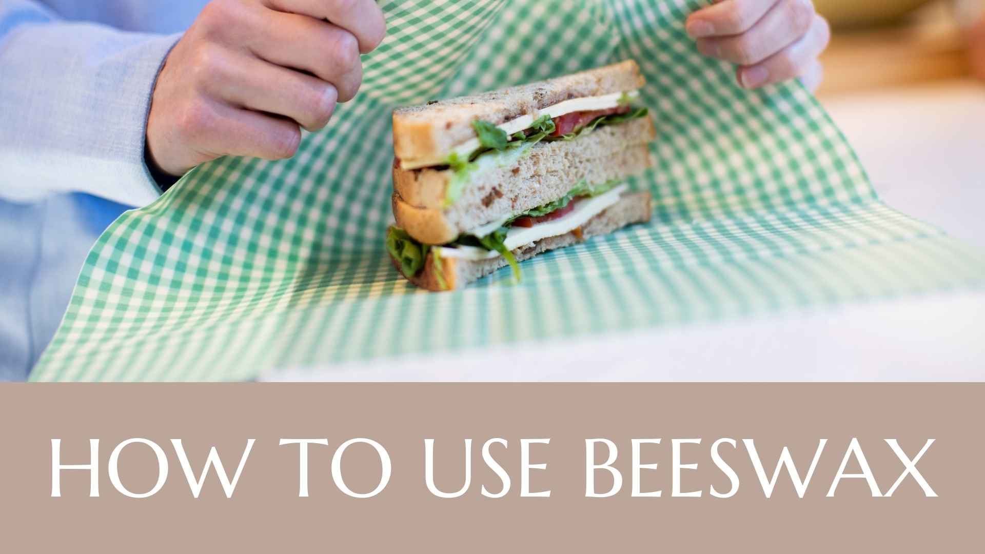 how to use beeswax